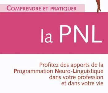 Comprendre et pratiquer la PNL